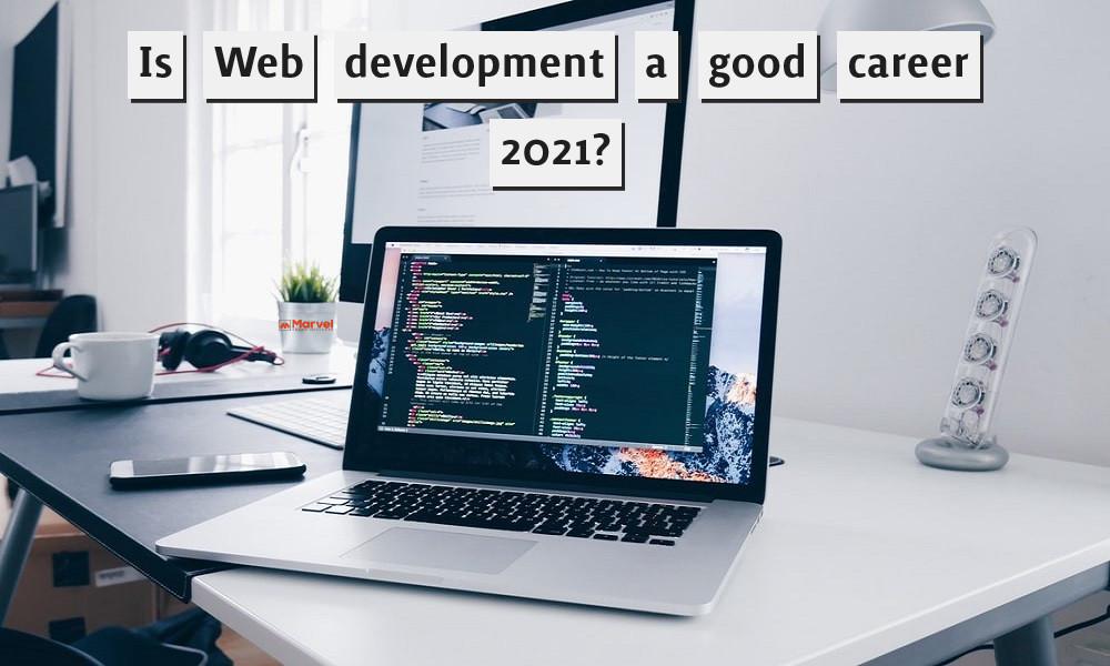 Is Web development a good career 2021